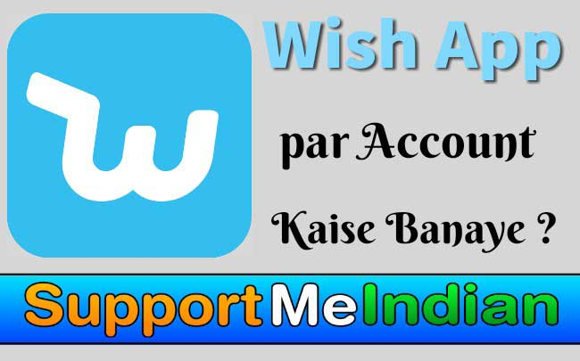 Wish par apna account kaise banaye.