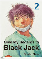 Give My Regards to Black Jack Vol. 2 Created by Shuho Sato