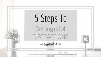 5 steps to getting rid of distractions and increasing productivity + free workbook