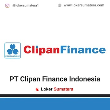 Lowongan Kerja Pekanbaru: PT Clipan Finance Indonesia Tbk September 2020