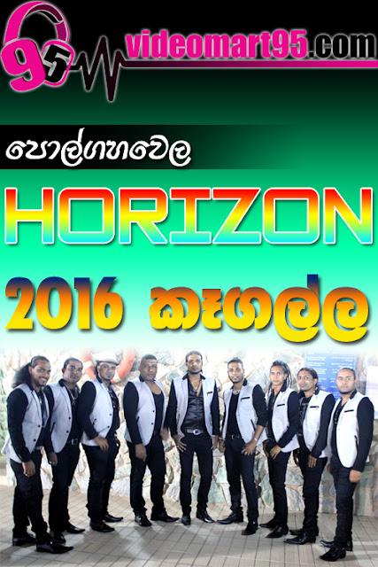 POLGAHAWELA HORIZON LIVE IN KEGALLA 2016,