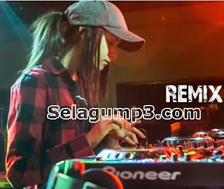 Download Lagu DJ Remix Mp3 Paling Enak Didunia Full Album Update terbaru