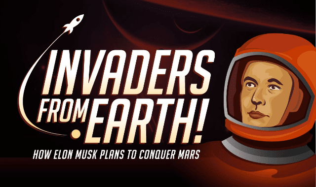 Invaders From Earth: How Elon Musk Plans To Conquer Mars
