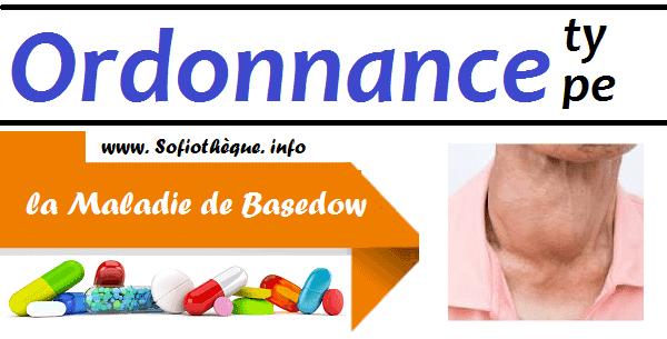 Ordonnance Type pour la Maladie de Basedow
