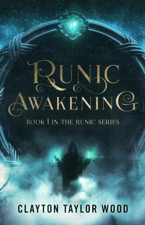 Runic Awakening (Clayton Taylor Wood)