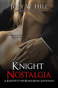 Knight Nostalgia: A Knights of the Board Room Anthology by Joey W. Hill