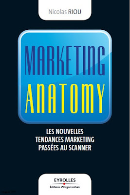 Télécharger Livre Gratuit Marketing anatomy Les nouvelles tendances marketing passées au scanner pdf
