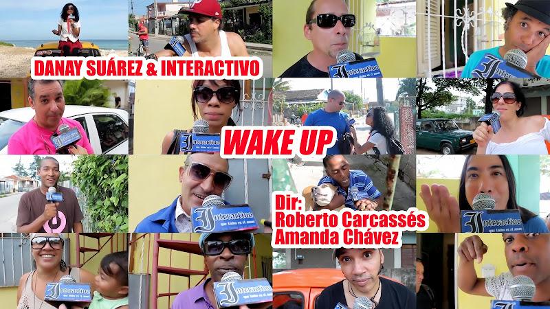Danay Suárez & Interactivo - ¨Wake up¨ - Videoclip - Dirección: Roberto Carcassés - Amanda Chávez. Portal del Vídeo Clip Cubano