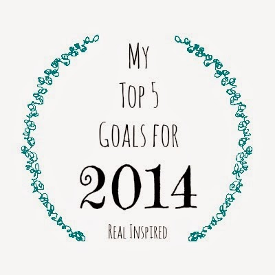 My Top 5 Goals for 2014