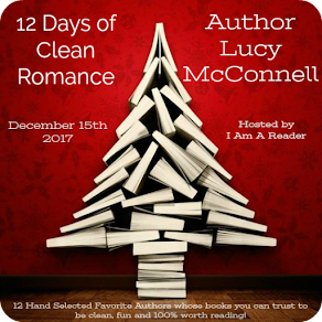 12 Days of Clean Romance - Day 11 featuring Lucy McConnell - 15 December