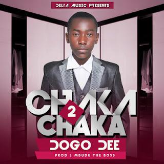 DOWNLOAD: Dogo Dee - Chaka 2 Chaka (Mp3).   AUDIO