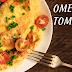 OMELET TOMATO