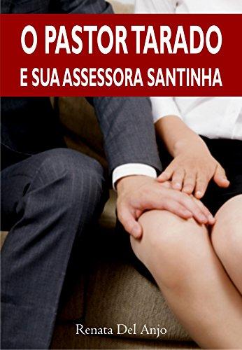 O Pastor Safado e sua Assessora Santinha Renata Del Anjo
