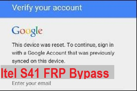 Itel S41 FRP bypass and Google account Reset  with FRP File