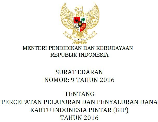 Download Surat Edaran Mendikbud Nomor 9 tahun 2016 Tentang Percepatan Pelaporan dan Penyaluran Dana Kartu Indonesia Pintar (KIP)