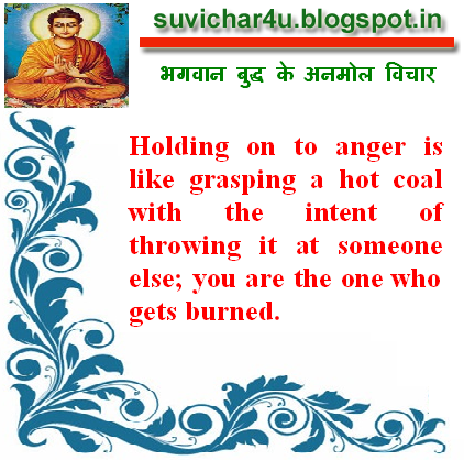 Holding on to anger is like grasping a hot coal with the intent