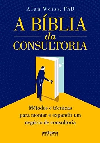 A Bíblia da Consultoria Alan Weiss