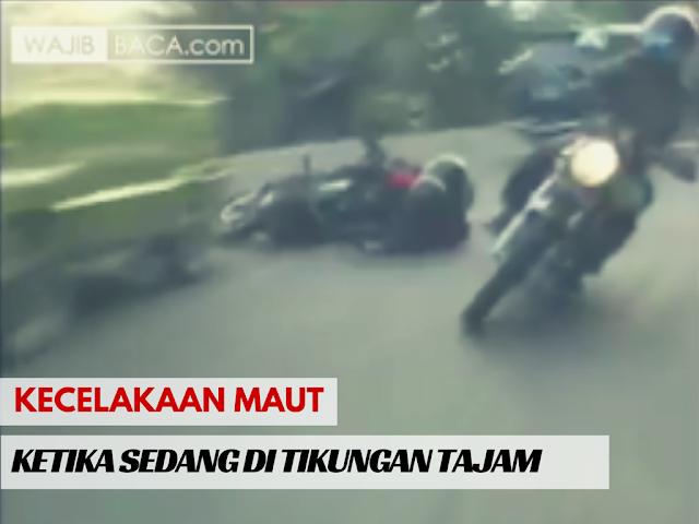 Video : Ngeri! Detik-detik Terjadinya Kecelakaan Maut di Tikungan