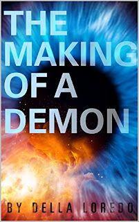 The Making of a Demon - a Christian Fantasy by Della Loredo