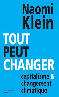 Tout peut changer, Capitalisme & changement climatique - Naomi Klein