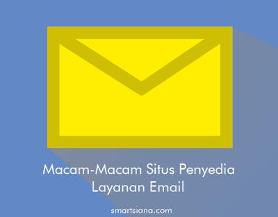 Macam-Macam Situs Penyedia Layanan Email