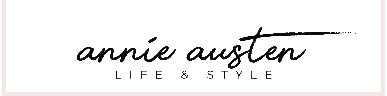 Annie Austen | Life and Style
