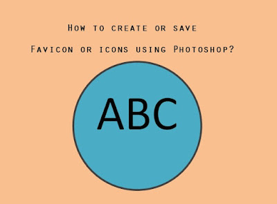 How to create or save favicon or icons using Photoshop How to create or save favicon or icons using Photoshop?