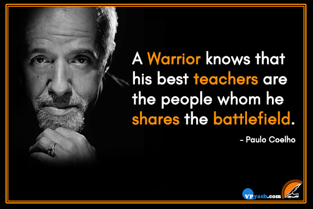 Be a warrior and learn from competitors - Paulo Coelho
