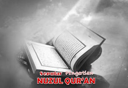 Seputar Pengertian Nuzul Qur'an