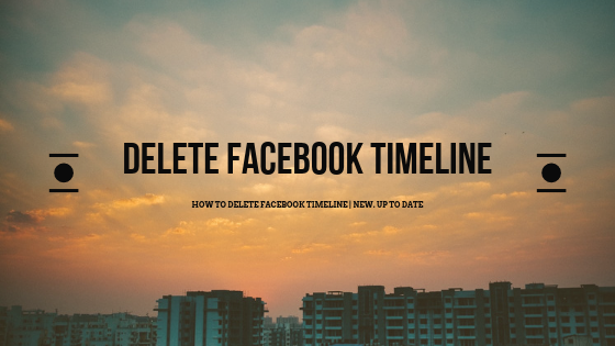 How To Delete Timeline Facebook<br/>