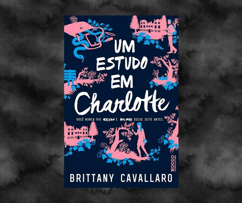 Resenha: Um estudo em Charlotte, de Brittany Cavallaro
