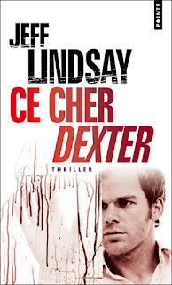 Ce Cher Dexter (Jeff Lindsay)