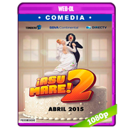 ¡Asu Mare! 2 (2015) WEB-DL 1080p Audio Latino