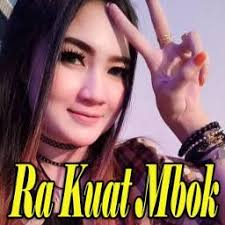 Lirik Lagu Ra Kuat Mbok - Nella Kharisma, Ratna Antika, Via Vallen dari album monata kunci gitar, download album dan video mp3 terbaru 2018 gratis