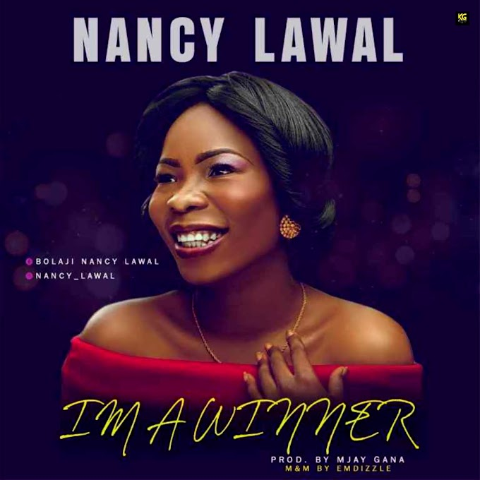 Music: Nancy lawal – I'm Winner