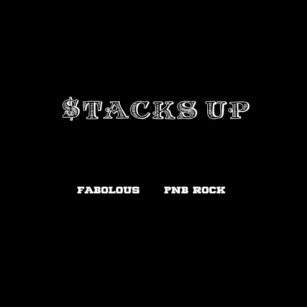 PnB Rock & Fabolous - Stacks Up - Single Cover