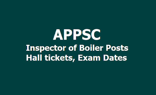 APPSC Inspector of Boiler Posts Hall tickets, Exam Dates 2019