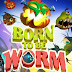 Born to be Worm  iOS & Android Gameplay HD