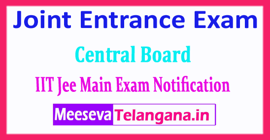 JEE Main Central Board Joint Entrance Exam 2018 Application Form Notification Exam Dates Admit Card