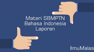 Materi SBMPTN Bahasa Indonesia Laporan