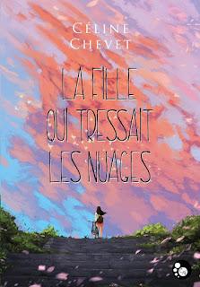 La fille qui tressait les nuages de Céline Chevet