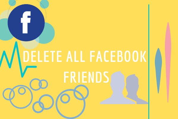 Delete All Facebook Friends