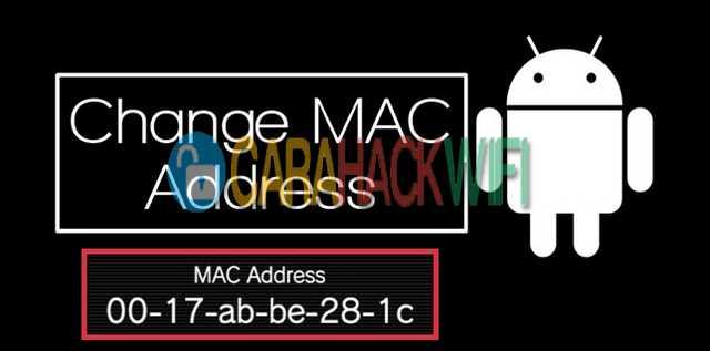 cara merubah mac address android