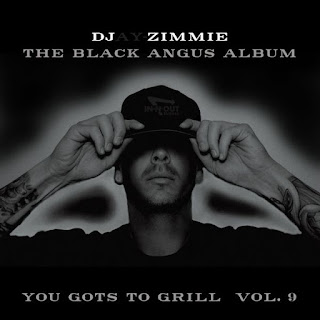 DJ Zimmie - You Gots To Grill - Volume 9 - The Black Angus Album (2017)
