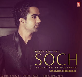 SOCH SONG: A Punjabi Song in the voice of Hardy Sandhu composed by B Praak while lyrics is penned by Jaani.