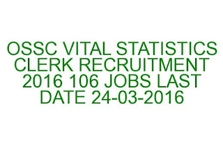 OSSC VITAL STATISTICS CLERK RECRUITMENT 2016 106 JOBS LAST DATE 24-03-2016