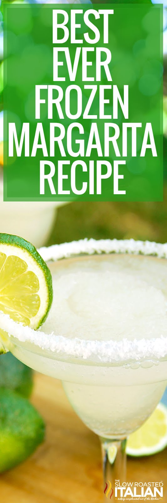 titled Pinterest photo (and shown): Best Ever Frozen Margarita Recipe