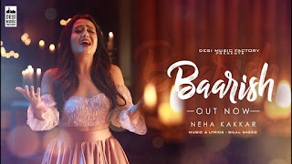 Baarish Lyrics | Neha Kakkar | Bilal Saeed