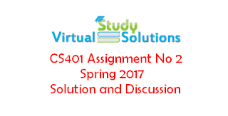 CS401 Assignment No 2 Spring 2017 Solution and Discussion