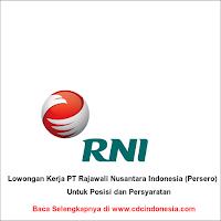 PT Rajawali Nusantara Indonesia (Persero) , KARIR PT Rajawali Nusantara Indonesia (Persero) , lowongan kerja PT Rajawali Nusantara Indonesia (Persero) , lowongan kerja 2018